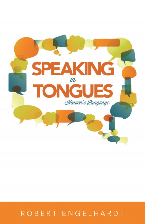 Speaking In Tongues: Heaven's Language