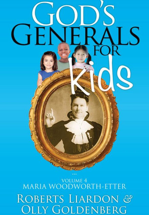 God's Generals For Kids Volume 4: Maria Woodworth-Etter Paperback Book