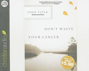 Don't Waste Your Cancer - Audio Bk 1 Disc