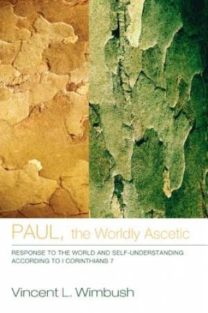 Paul, the Worldly Ascetic
