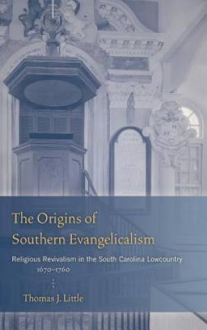 The Origins of Southern Evangelicalism