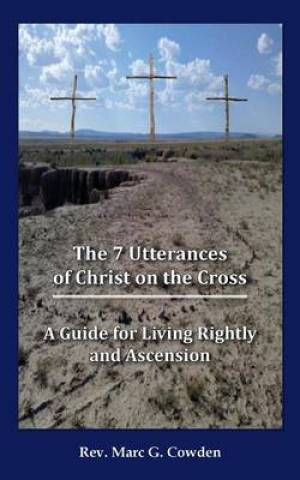 The 7 Utterances of Christ on the Cross