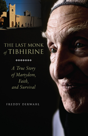 The Last Monk of Tibhirine
