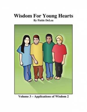 Wisdom for Young Hearts - Volume 3 - Applications of Wisdom 2