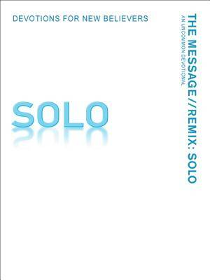 The Message SOLO: Devotions For New Believers