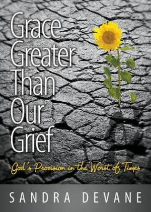 Grace Greater Than Our Grief