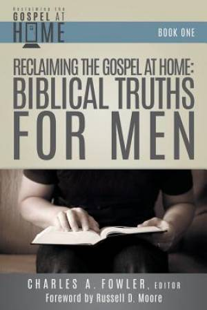 Reclaiming the Gospel at Home