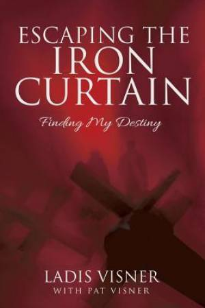Escaping the Iron Curtain: Finding My Destiny