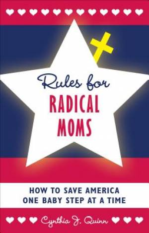 Rules for Radical Moms