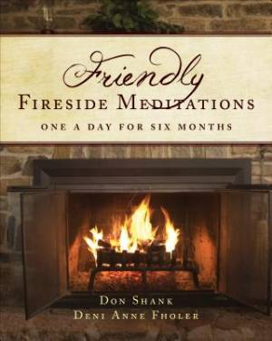 Friendly Fireside Meditations