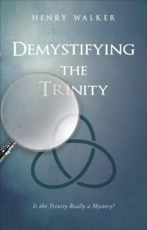 Demystifying the Trinity