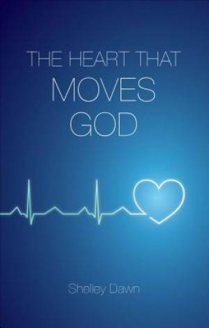 The Heart That Moves God