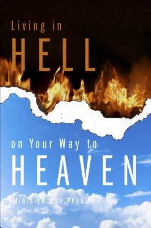 Living in Hell on Your Way to Heaven