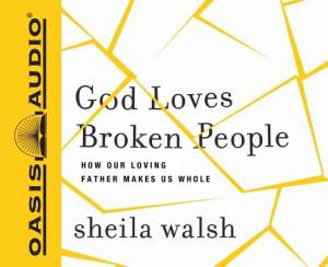 God Loves Broken People - Audiobook