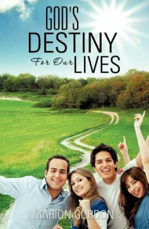 God's Destiny for Our Lives