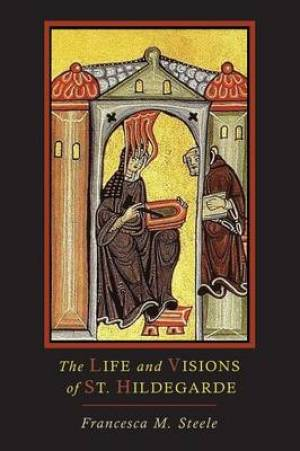 The Life and Visions of St. Hildegarde