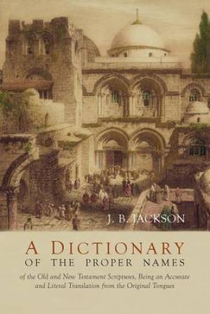 A Dictionary of Scripture Proper Names