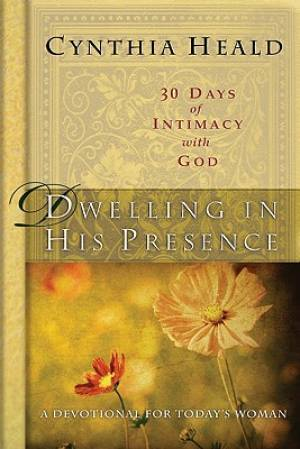 Dwelling In His Presence