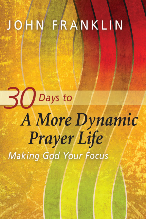 30 Days To A More Dynamic Prayer Life Pb