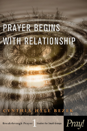Prayer Begins With Relationship Vol 1 Pb