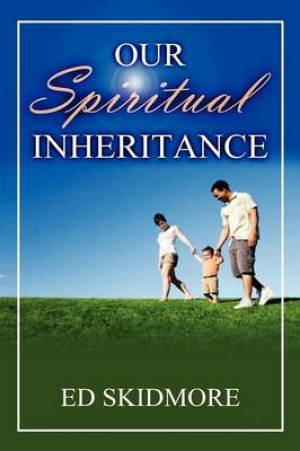 Our Spiriitual Inheritance