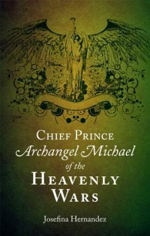 Chief Prince Archangel Michael of the Heavenly Wars
