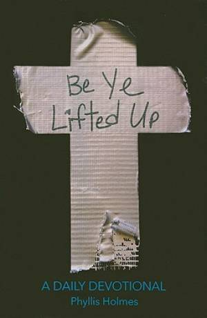 Be Ye Lifted Up