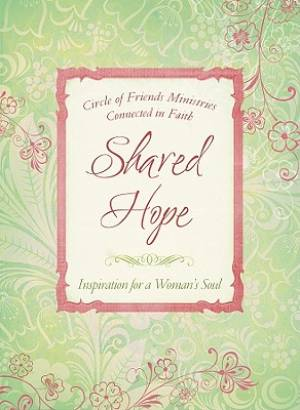 Shared Hope : Inspiration For A Womans Soul