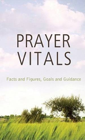 Prayer Vitals : Facts And Figures Goals And Guidance