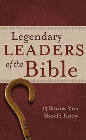 Legendary Leaders Of The Bible