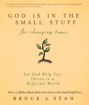 God Is In The Small Stuff For Changing Times