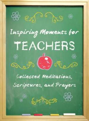 Inspiring Moments For Teachers