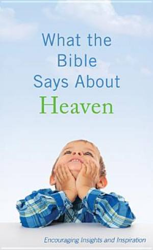 What The Bible Says About Heaven