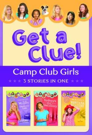 Camp Club Girls Get A Clue!