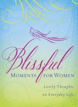 Blissful Moments For Women