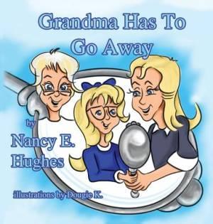 Grandma Has to Go Away