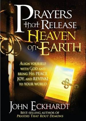 Prayers That Release Heaven On Earth Hb