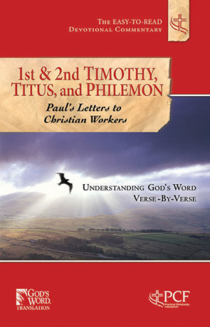 1st & 2nd Timothy, Titus, And Philemon