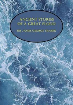 Ancient Stories of a Great Flood (Facsimile Reprint)