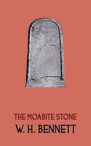 The Moabite Stone (Facsimile Reprint)