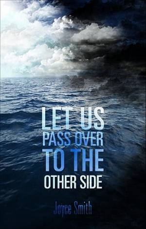 Let Us Pass Over to the Other Side