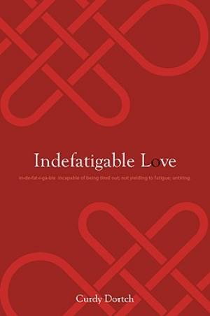 Indefatigable Love