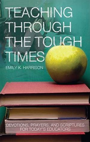 Teaching Through the Tough Times