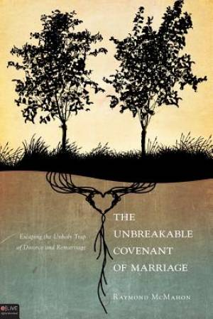 The Unbreakable Covenant of Marriage
