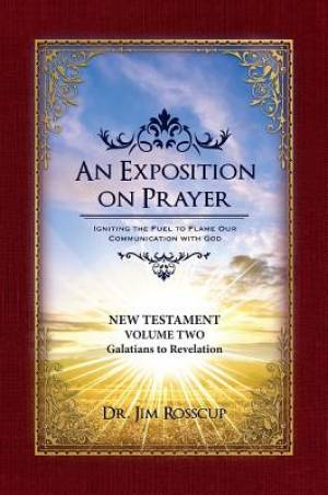 An Exposition On Prayer: 1 Corinthians to Revelation NT Vol2
