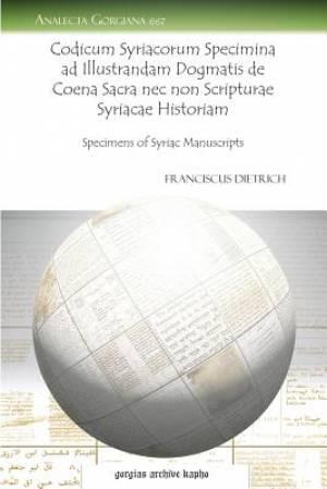 Codicum Syriacorum Specimina Ad Illustrandam Dogmatis de Coena Sacra NEC Non Scripturae Syriacae Historiam