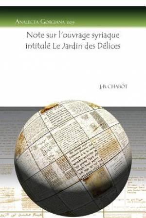 Note Sur L'Ouvrage Syriaque Intitule Le Jardin Des Delices