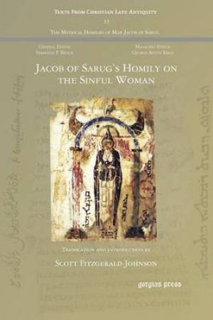 Jacob of Sarug's Homily on the Sinful Woman