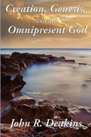 Creation, Genesis, and an Omnipresent God