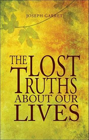 The Lost Truths about Our Lives